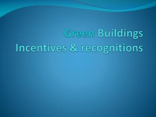 green buildings  incentives  recognitions