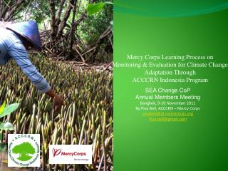 Mercy Corps Learning Process on  Monitoring  Evaluation for Climate Change Adaptation Through  ACCCRN Indonesia Program
