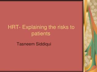 HRT- Explaining the risks to patients