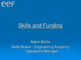 skills and funding   adam baillie skills broker