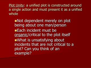 Plot Unity: a unified plot is constructed around a single action and must present it as a unified whole