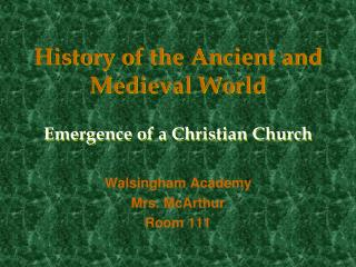 History of the Ancient and Medieval World  Emergence of a Christian Church
