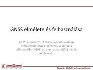 GNSS elm lete  s felhaszn l sa