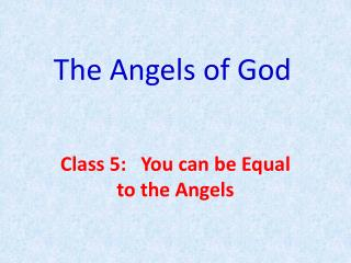 The Angels of God