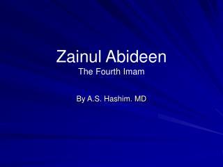 Zainul Abideen The Fourth Imam