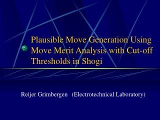 Plausible Move Generation Using Move Merit Analysis with Cut-off Thresholds in Shogi