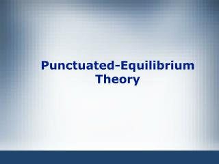 Punctuated-Equilibrium Theory