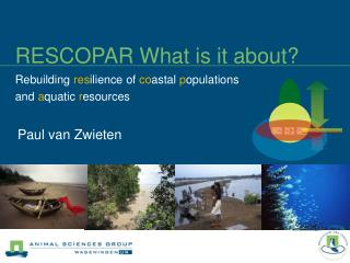 RESCOPAR What is it about Rebuilding resilience of coastal populations  and aquatic resources