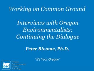 Interviews with Oregon Environmentalists:  Continuing the Dialogue