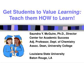 Get Students to Value Learning: Teach them HOW to Learn