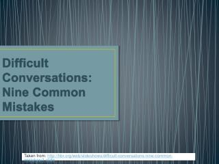Difficult Conversations: Nine Common Mistakes