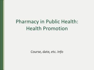 Pharmacy in Public Health: Health Promotion