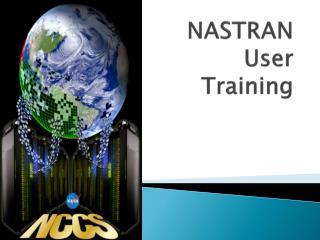 NASTRAN  User  Training