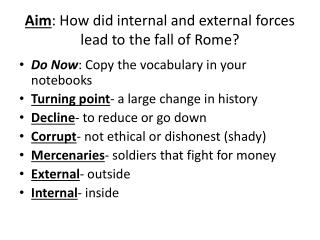 Aim: How did internal and external forces lead to the fall of Rome