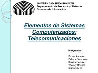 UNIVERSIDAD SIM N BOLIVAR Departamento de Procesos y Sistemas Sistemas de Informaci n I