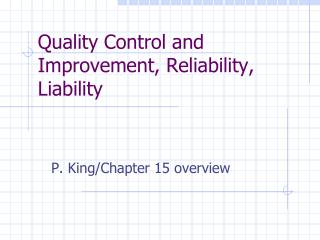 Quality Control and Improvement, Reliability, Liability