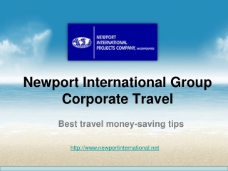 Newport International Group Corporate Travel: Best travel