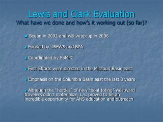 Lewis and Clark Evaluation What have we done and how s it working out so far