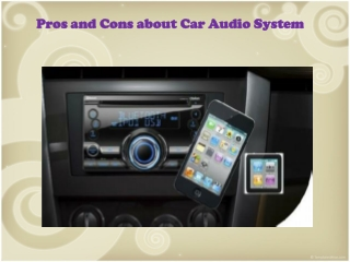 Pros and Cons about Car Audio System