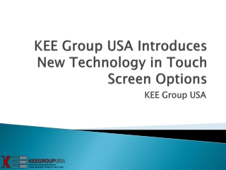 KEE Group USA Introduces New Technology in Touch