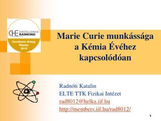 Marie Curie munk ss ga a K mia  v hez kapcsol d an