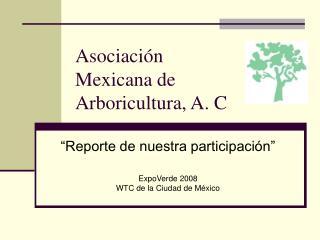 Asociaci n Mexicana de Arboricultura, A. C