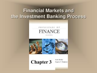 Financial Markets and the Investment Banking Process