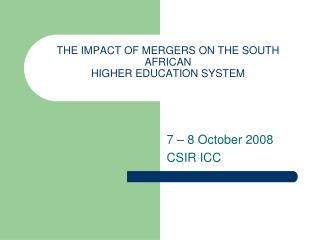 THE IMPACT OF MERGERS ON THE SOUTH AFRICAN HIGHER EDUCATION SYSTEM