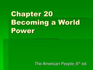 chapter 20 becoming a world power