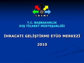 T.C. BASBAKANLIK DIS TICARET M STESARLIGI