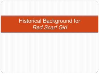 Historical Background for  Red Scarf Girl