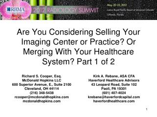 Are You Considering Selling Your Imaging Center or Practice Or Merging With Your Healthcare System Part 1 of 2