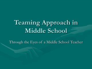 Teaming Approach in Middle School