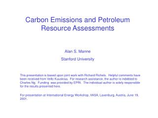 Carbon Emissions and Petroleum Resource Assessments   Alan S. Manne Stanford University