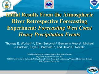 Initial Results From the Atmospheric River Retrospective Forecasting Experiment: Forecasting West Coast Heavy Precipitat