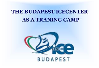THE BUDAPEST ICECENTER
