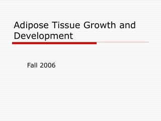 Adipose Tissue Growth and Development