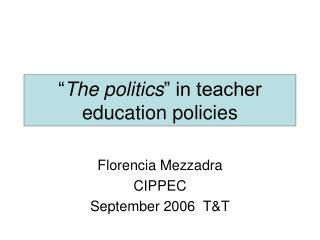 The politics  in teacher education policies