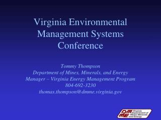 virginia environmental management systems conference  tommy thompson department of mines, minerals, and energy manager