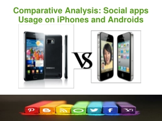 Comparative analysis: iPhones and Androids
