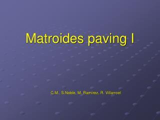 Matroides paving I