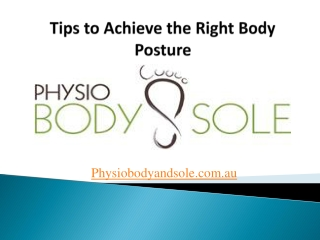 Tips to Achieve the Right Body Posture
