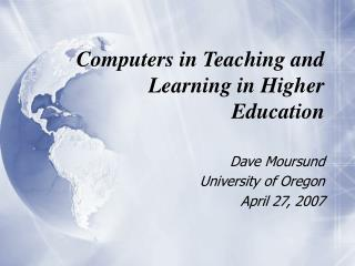 Computers in Teaching and Learning in Higher Education
