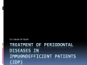 treatment of periodontal diseases in immu0ndefficient patients idp