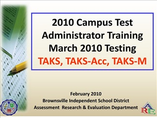 2010 campus test administrator training march 2010 testing taks, taks-acc, taks-m