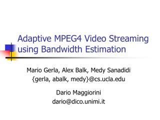 Adaptive MPEG4 Video Streaming using Bandwidth Estimation