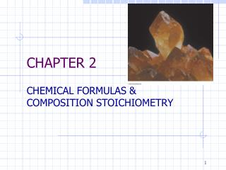 CHEMICAL FORMULAS  COMPOSITION STOICHIOMETRY