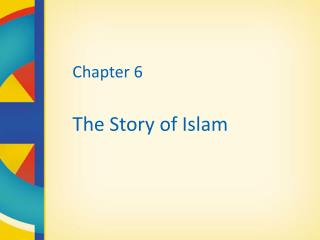 Chapter 6  The Story of Islam