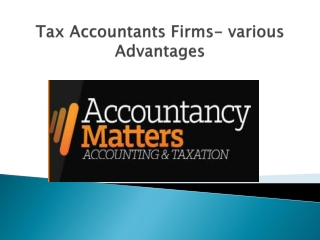 Tax Accountants Firms- various Advantages