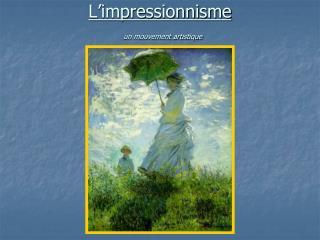 L impressionnisme  un mouvement artistique